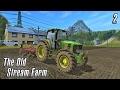 Farming Simulator 2017 | The Old Stream Farm | Episode 2