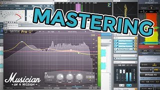 The Power of Mastering Your Mix (Using Just TWO Plugins) | musicianonamission.com