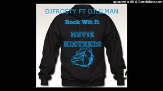 @djlilman973 ft @frosty_nj - Rock Wit it ( extended video version )