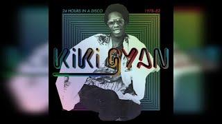 Kiki Gyan - 24 Hours in a Disco 1978-82 (Full Album Stream)