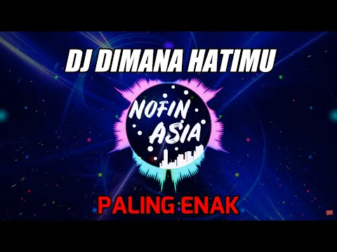 DJ Dimana Hatimu - Papinka   Remix Santai Slow Full Bass Terbaru