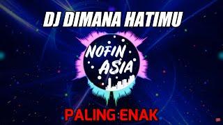 DJ SANTAI SLOW REMIX FULL BASS TERBARU - DIMANA HATIMU (PAPINKA)