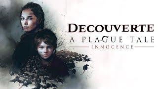 Découverte - A Plague Tale : Innocence