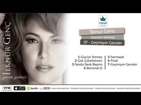 İlknur Genç / Gücün Yetmez - Geçmiyor Geceler (Official Lyrics Video)