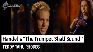 Teddy Tahu Rhodes sings The trumpet shall sound