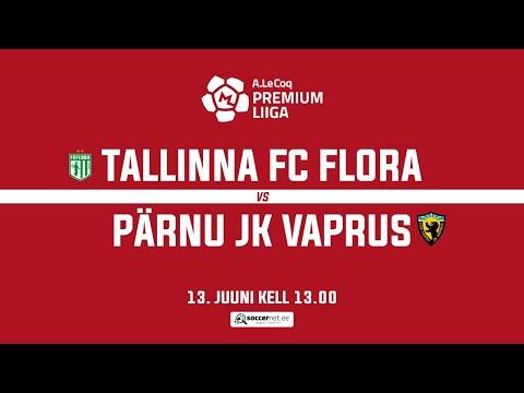 Flora Tallinn Parnu JK Vaprus Goals And Highlights