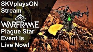 SKVplaysON - Stream - WARFRAME - Plague Star Event Live Now! - PC, [ENGLISH] Gameplay