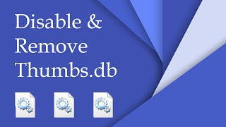 disable And Remove Thumbs.db Files In Windows 4K