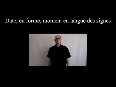 Date, moment, en forme en langue des signes française