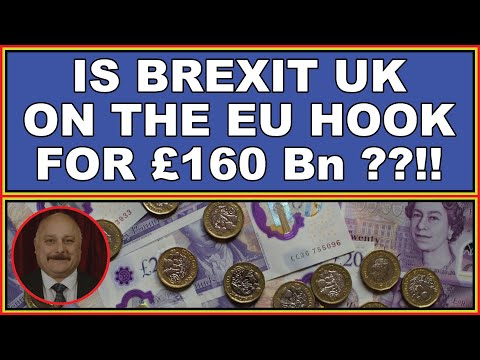 Despite Brexit, Are We Still On The Hook To The EU For £160 Billion?! (4k)