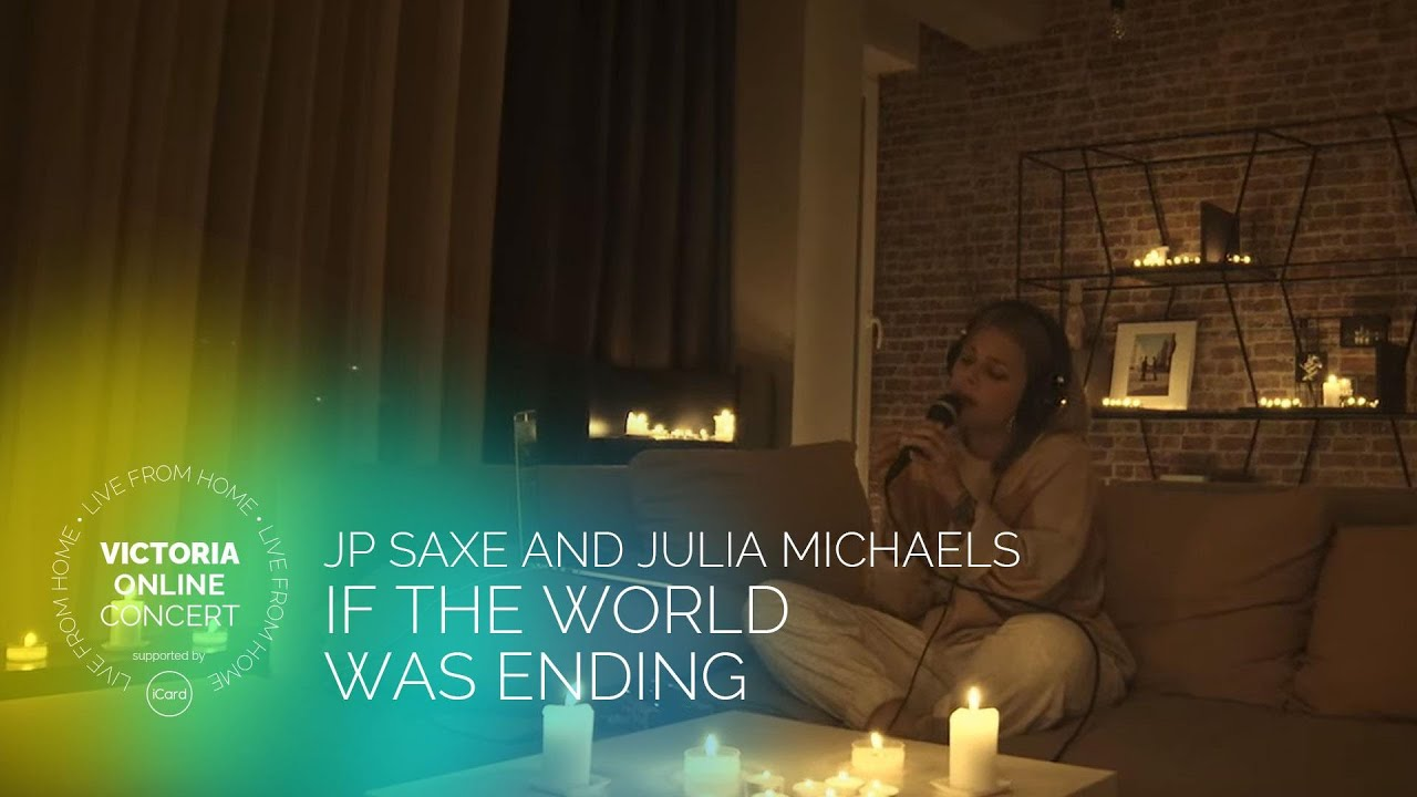 victoria if the world was ending jp saxe and julia michaels cover live from home