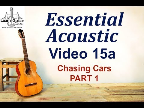 Beginners Acoustic - Chasing Cars - Snow Patrol - Part 1 - Drue ...