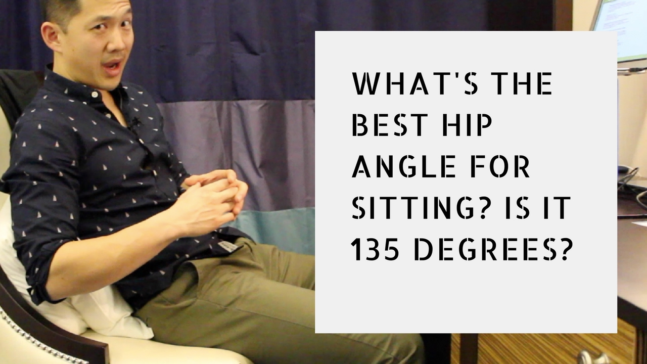 What's the best way to sit? The best hip angle for sitting? Is it 135 degrees? - YouTube