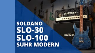 SOLDANO SLO-100 & SLO-30 Overview with SUHR Modern Guitar