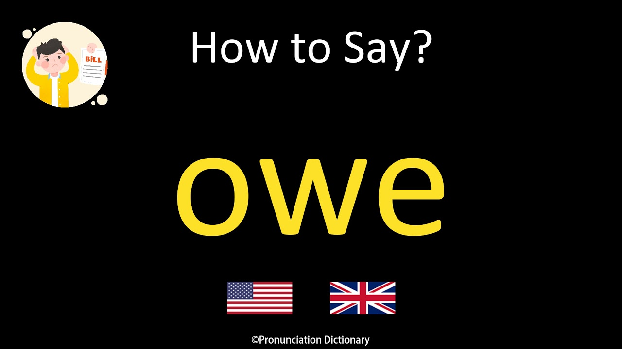 How to Pronounce owe  British Accent & American Accent - YouTube