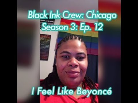 (REVIEW) Black Ink Crew: Chicago | Season 3: Ep. 12 | I Feel Like Beyonce (RECAP)