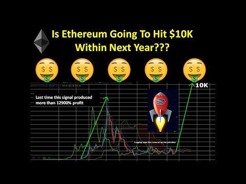 Is Ethereum Going To Hit $10K Within Next Year???