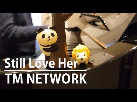 【ピアノ弾き語り】Still Love Her/TM NETWORK by ふるのーと (cover)