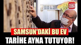 Samsun'daki Bu Ev Tarihe Ayna Tutuyor!