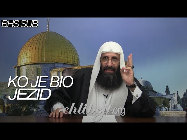 Ko je bio Jezid (Šejh Ebu Arefe)