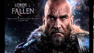 Lords Of The Fallen Sacrifice main theme Extended