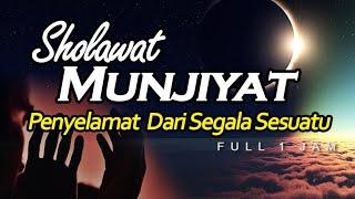 Sholawat Munjiyat Sholawat Tunjina Penyelamat Segala Sesuatu Full 1 Jam El Ghoniy