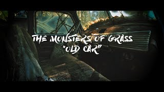 The Monsters of Grass - Old Car [Extended Cut]