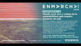 Mundo rural vivo y cultura de la sostenibilidad para nuestro proyecto de país -  En Marcha 2019