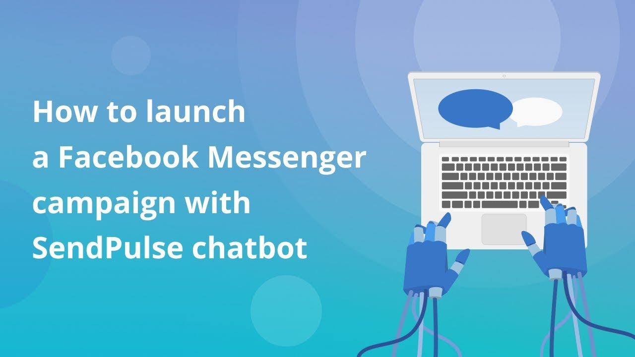 How to launch a Facebook Messenger campaign with SendPulse chatbot
