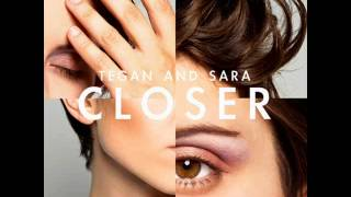Closer by Tegan and Sara (w/lyrics)