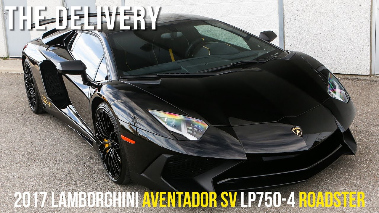 delivering a 2017 lamborghini aventador sv lp750 4. Black Bedroom Furniture Sets. Home Design Ideas