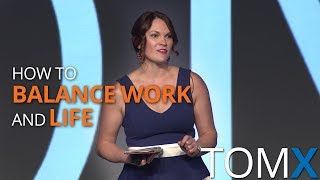 How to Balance Work and Life to Prevent Burnout | Becky Barrick | TomX 2016