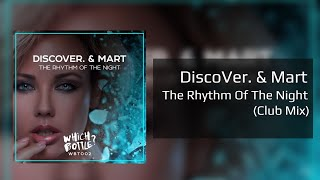 DiscoVer. & Mart - The Rhythm Of The Night (Club Mix)