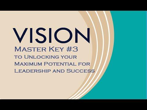 Master Keys to Maximized Leadership & Success - #3 VISION