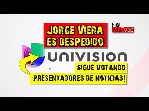 Jorge Viera es despedido! Univision sigue votando presentadores de noticias!