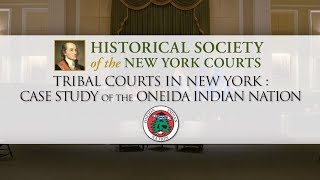 Tribal Courts in NY: Case Study of the Oneida Indian Nation