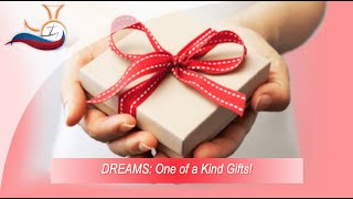 Dreams: One-of-a-kind Gifts from God!