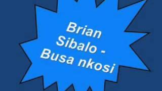 Zimbabwe Gospel: Brian Sibalo - Busa nkosi