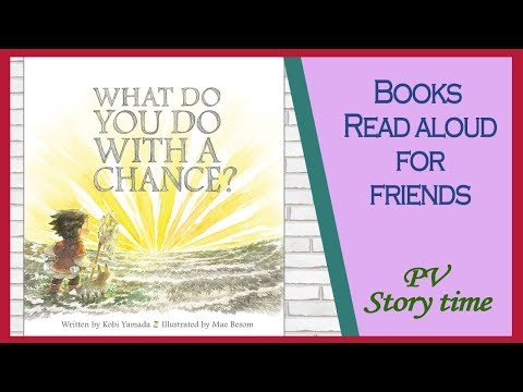 Children's Books - WHAT DO YOU DO WITH A CHANCE? by Kobi Yamada and Mae Besom - PV - Storytime