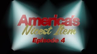 America's Nicest Item - Episode 4