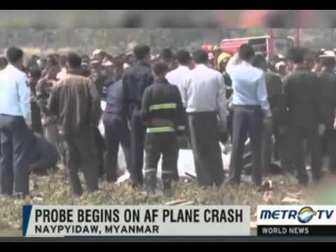 PROBE BEGINS ON AF PLANE CRASH ( NAYPYIDAW , MYANMAR)