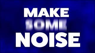 Make Some Noise (Blue)