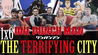 One Punch Man - 1x6 The Terrifying City - Group Reaction
