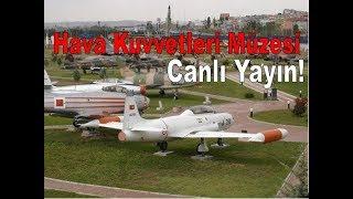 Hava Kuvvetleri Müzesini Keşfedin! Ankara/Etimesgut Canlı Yayın.
