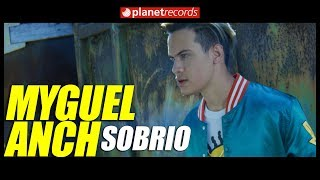 MYGUEL ANCH - Sobrio (Official Video by Jay Serrano) Latin Pop Cubaton Reggaeton 2018