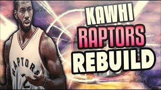 KAWHI LEONARD 2019 RAPTORS REBUILD! NBA 2K18