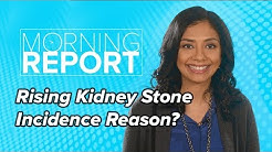 Rising Kidney Stone Incidence: Is This Novel Risk Factor the Reason? | Morning Report