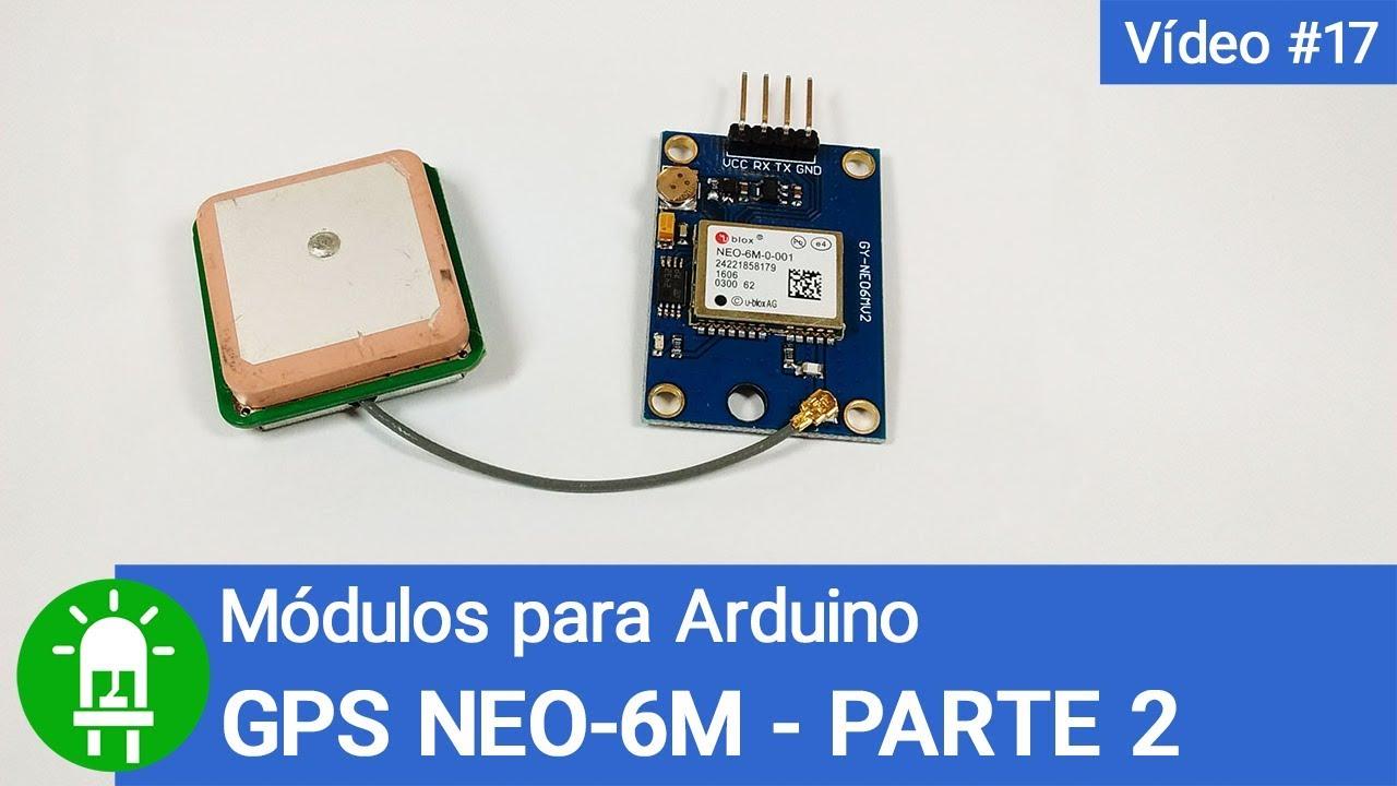 Módulos Para Arduino Vídeo 17 Gps Neo 6m Parte 2