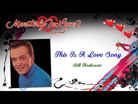 Bill Anderson - This Is A Love Song (1979)