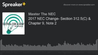 2017 NEC Change- Section 312.5(C) & Chapter 9, Note 2